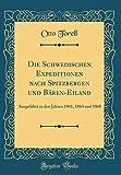 Die Schwedischen Expeditionen nach Spitzbergen und Bären-Eiland: Ausgeführt in den Jahren 1861, 1864 und 1868 (Classic Reprint) -