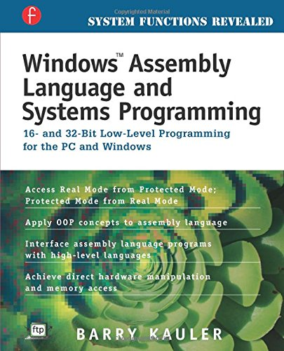 Preisvergleich Produktbild Windows Assembly Language and Systems Programming: 16- and 32-bit Low-level Programming for the PC and Windows