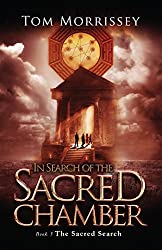 In Search of the Sacred Chamber: Book 3 (The Sacred Search Series) (English Edition)