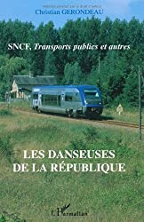 Les danseuses de la République : SNCF, transports publics et autres