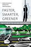 Faster, Smarter, Greener – The Future of the Car and Urban Mobility (The MIT Press)