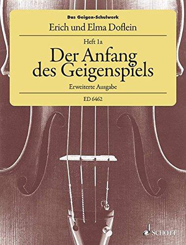 Das Geigen-Schulwerk: Der Anfang des Geigenspiels, Erweiterte Ausgabe. Band 1a. Violine.