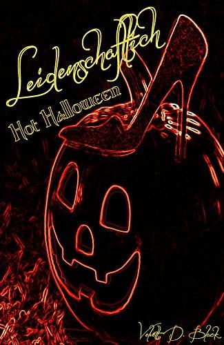 (Leidenschaftlich- Hot Halloween: erotische Kurzgeschichte (Leidenschaftlich Special 1))