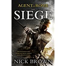 By Nick Brown The Siege (Agent of Rome) (First 1st Edition) [Hardcover]