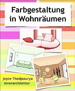 Farbgestaltung In Wohnräumen Ebook Joyce Thedjasuyra Amazonde