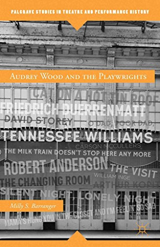 [Audrey Wood and the Playwrights: from Tennessee Williams, Robert Anderson, William Inge, to Carson McCullers] (By: Milly S. Barranger) [published: January, 2013]