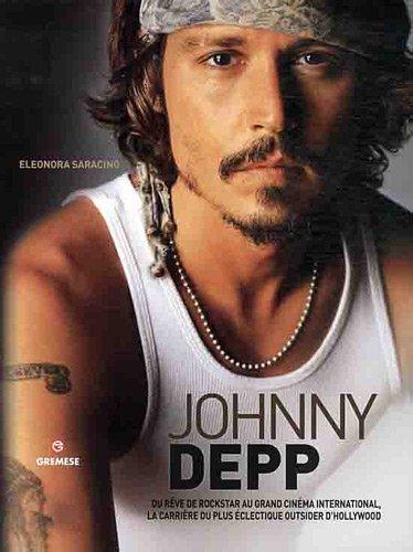 Johnny Depp: Du rêve de rockstar au grand cinéma international, la carrière du plus éclectique outsider d'Hollywood par Eleonora Saracino