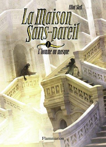 La Maison Sans-Pareil, Tome 2 : L'ho...