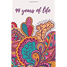 94 Years Of Life Journal Notebook Diary For Year Old Birthday Gifts Women