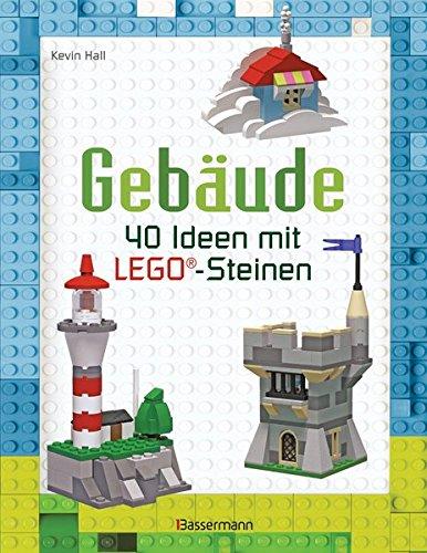 Gebäude: 40 Ideen mit LEGO®-Steinen (Gebäude Spielzeug)