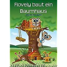Flovely baut ein Baumhaus (German Edition)