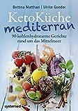 Image of KetoKüche mediterran: 90 kohlenhydratarme Gerichte rund um das Mittelmeer