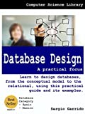 Database Design – A Practical Focus: Learn to design databases, from the conceptual model to the relational, using this practical guide and its examples.