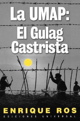 La Umap: El Gulag Castrista (Coleccion Cuba y Sus Jueces)