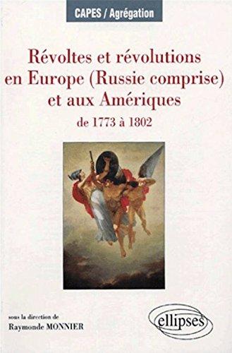 Révoltes et révolutions en Europe (Russie comprise) et aux Amériques : De 1773 à 1802 par Raymonde Monnier, Collectif