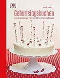 Geburtstagskuchen: Anniks großartige Torten und kleine Überraschungen