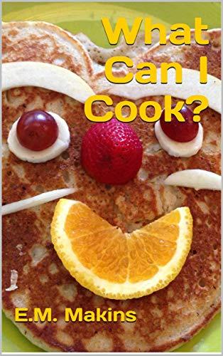 What Can I Cook? por E.m. Makins epub