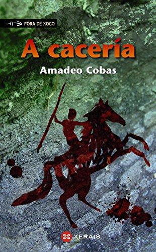 A cacería (Infantil E Xuvenil - Fóra De Xogo) por Amadeo Cobas