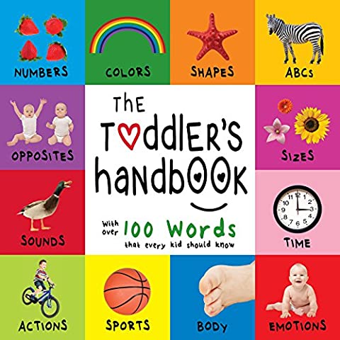The Toddler's Handbook: Numbers, Colors, Shapes, Sizes, ABC Animals, Opposites,