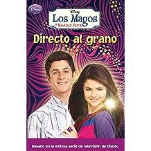 Directo al grano (LOS MAGOS DE WAVERLY PLACE)