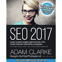 SEO 2017: Learn search engine optimization with smart internet marketing strategies (English Edition)