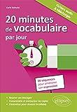 20 Minutes de Vocabulaire par Jour 50 Séquences pour Améliorer Son Expression