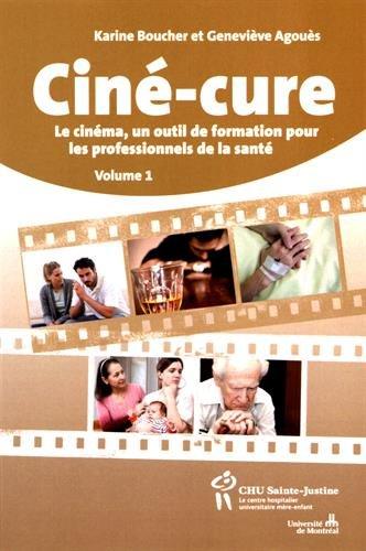 Ciné-cure : Le cinéma, un outil de formation pour les professionnels de la santé Volume 1