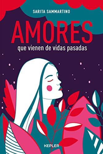 Amores que vienen de vidas pasadas (Kepler) por Sarita Sammartino