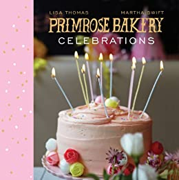 Primrose Bakery Celebrations by [Thomas, Lisa, Swift, Martha]