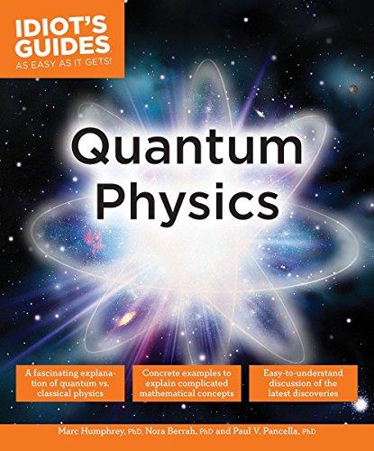 Idiot's Guides: Quantum Physics por Marc Humphrey PhD