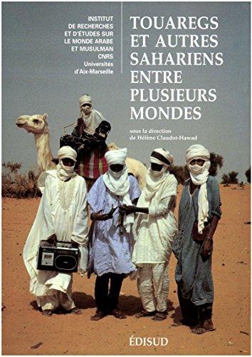 Livres gratuits en ligne Touaregs et autres Sahariens entre plusieurs mondes: Définitions et redéfinitions de soi et des autres pdf
