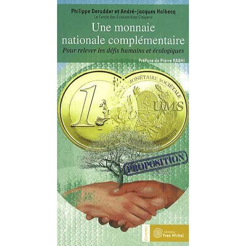 Une monnaie nationale complémentaire : Pour relever les défis humains et écologiques