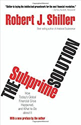 The Subprime Solution: How Today's Global Financial Crisis Happened, and What to Do about It by Robert J. Shiller (2012-09-24)
