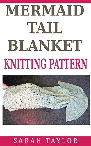Mermaid Tail Blanket Knitting Pattern Ebook Sarah Taylor Amazon