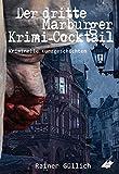 Der dritte Marburger Krimi-Cocktail: Kriminelle Kurzgeschichten
