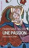 Une passion : Entre ciel et chair - nouvelle édition
