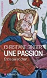 Une passion : Entre ciel et chair
