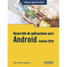 Desarrollo De Aplicaciones Para Android - Edición 2018 (Manuales Imprescindibles)