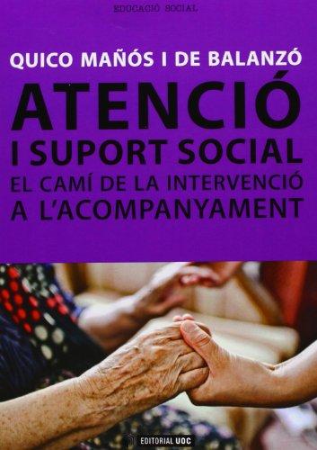 Atenció i suport social: El camí de la intervenció a l'acompanyament (Manuals) por Quico Mañós i de Balanzó