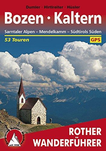 Bozen -Kaltern: Sarntaler Alpen, Mendelkamm, Südtirols Süden: 53 Touren (Rother Wanderführer)