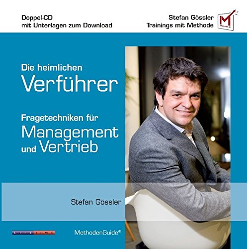 Die heimlichen Verführer - Fragetechniken für Management und Vertrieb