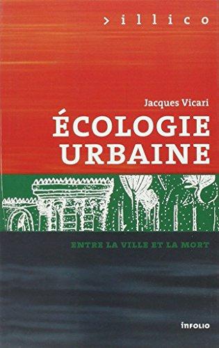 Ecologie urbaine. Entre la ville et la mort (16)