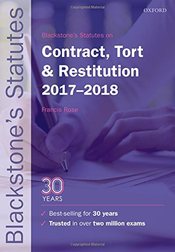 Blackstone's Statutes on Contract, Tort & Restitution 2017-2018 (Blackstone's Statute Series)