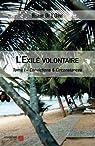 L'Exilé volontaire: Tome I - Convictions & Circonstances par Hilaire de l`Orne