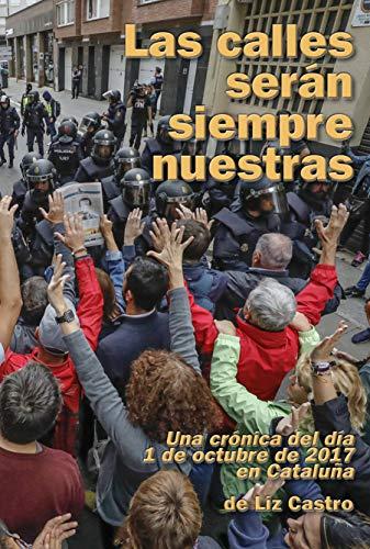 Las calles serán siempre nuestras: Una crónica del día 1 de octubre de 2017 en Cataluña