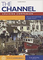 The Channel Cruising Companion 2004: A Yachtsman's Guide to the Channel Coasts of England and France