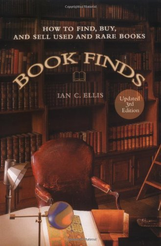 By Ian C. Ellis - Book Finds: How to Find, Buy, and Sell Used and Rare Books (3 Updated)