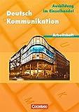 Deutsch: Kommunikation im Einzelhandel: Arbeitsheft