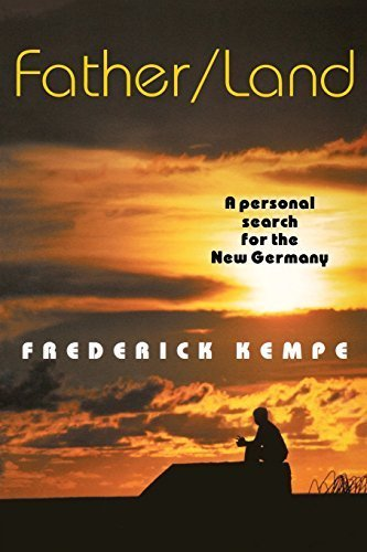 Father/Land: A Personal Search for the New Germany by Frederick Kempe (2002-05-17)