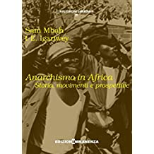 Anarchismo in Africa: Storia movimenti, e prospetive (Italian Edition)